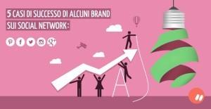 5 casi di successo di brand sui social network
