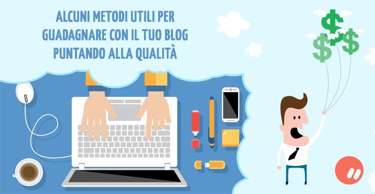 Come guadagnare con un blog puntando alla qualità