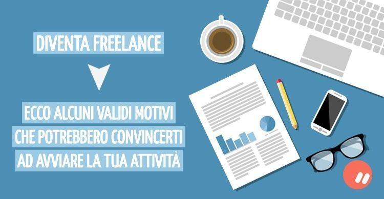 Diventare Freelance: alcuni validi motivi per farlo