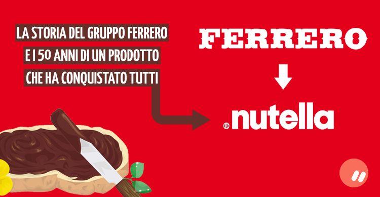 La storia di Ferrero e i 50 anni di un prodotto che ha conquistato tutti: Nutella