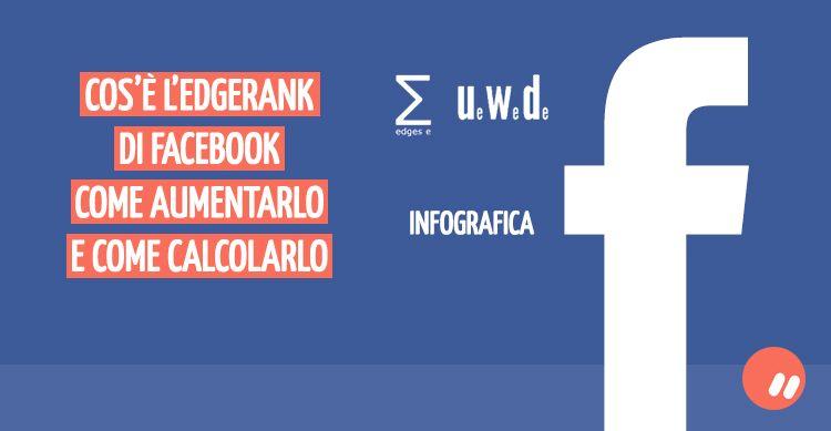 Cos'è l'EdgeRank di Facebook e come aumentarlo