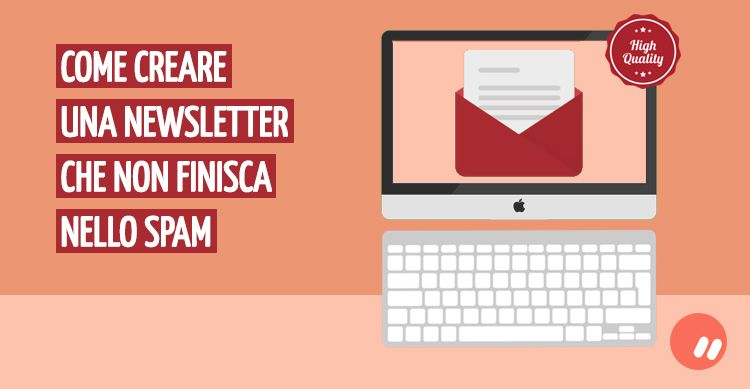 Creare una newsletter che non finisca nello spam