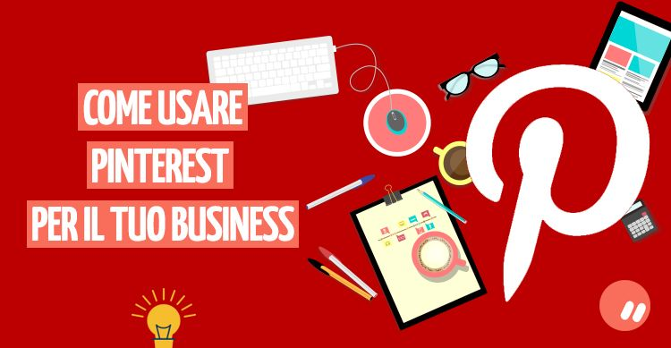 Come usare Pinterest per il business