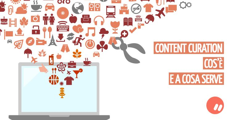 Content Curation: cos'è e a cosa serve