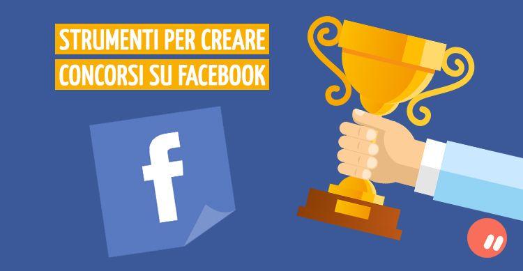 Creare un concorso su Facebook: quali strumenti usare