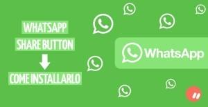 WhatsApp share button, come installarlo