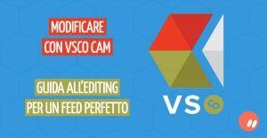 Modificare con VSCO Cam