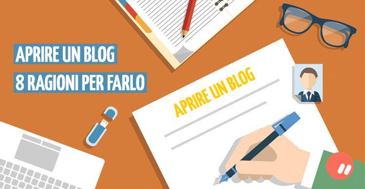 Perché aprire un Blog: 8 Buone Ragioni!