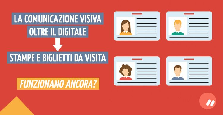 La comunicazione visiva oltre il digitale: stampe volantini e biglietti da visita