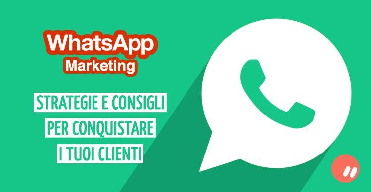 WhatsApp marketing: strategie e consigli utili