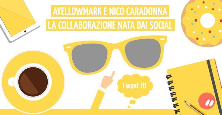 Ayellowmark e Nico Caradonna: gli occhiali da sole nati dai social