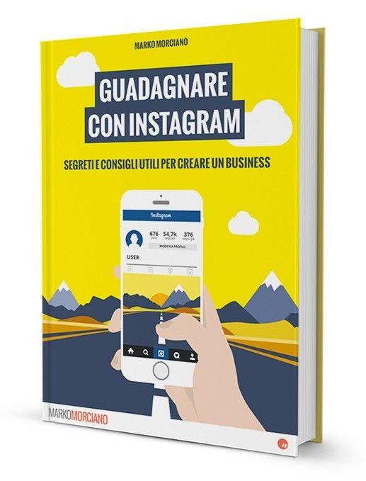 Guadagnare con Instagram - eBook di Marko Morciano