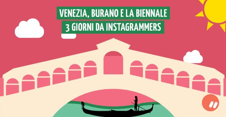 Venezia, Burano e la 56° Biennale in 3 giorni da Instagrammers