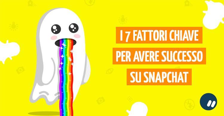 7 fattori chiave per avere successo su Snapchat