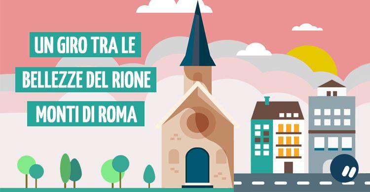 Perso tra le bellezze dei vicoli del quartiere Monti di Roma