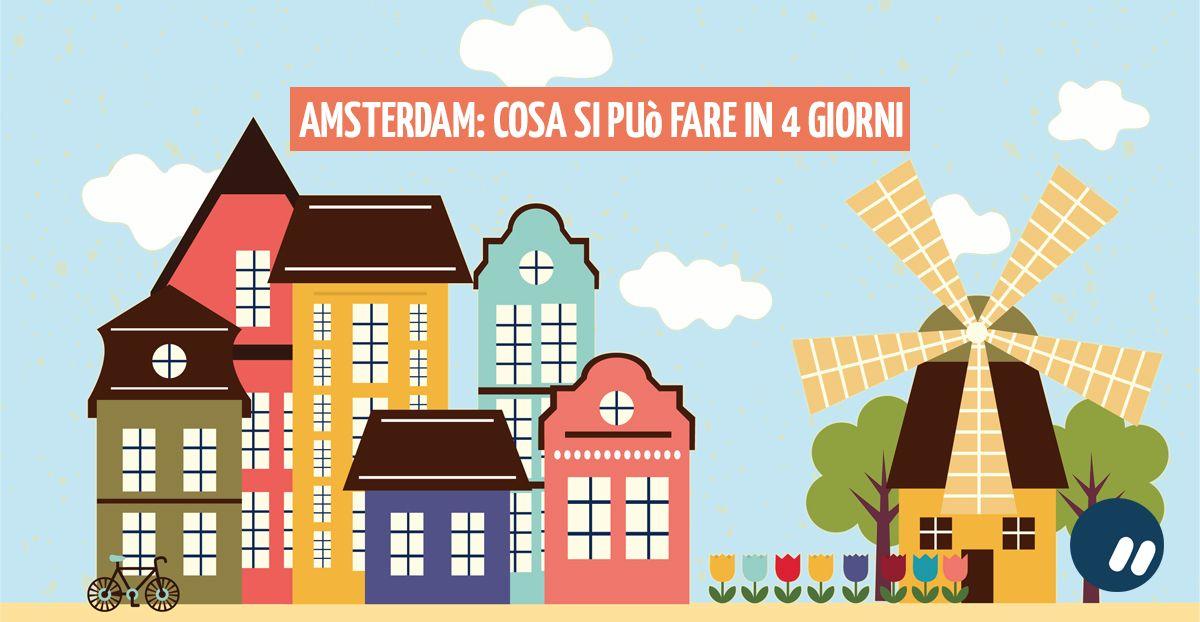 Amsterdam in 4 giorni: un piccolo sogno che si realizza