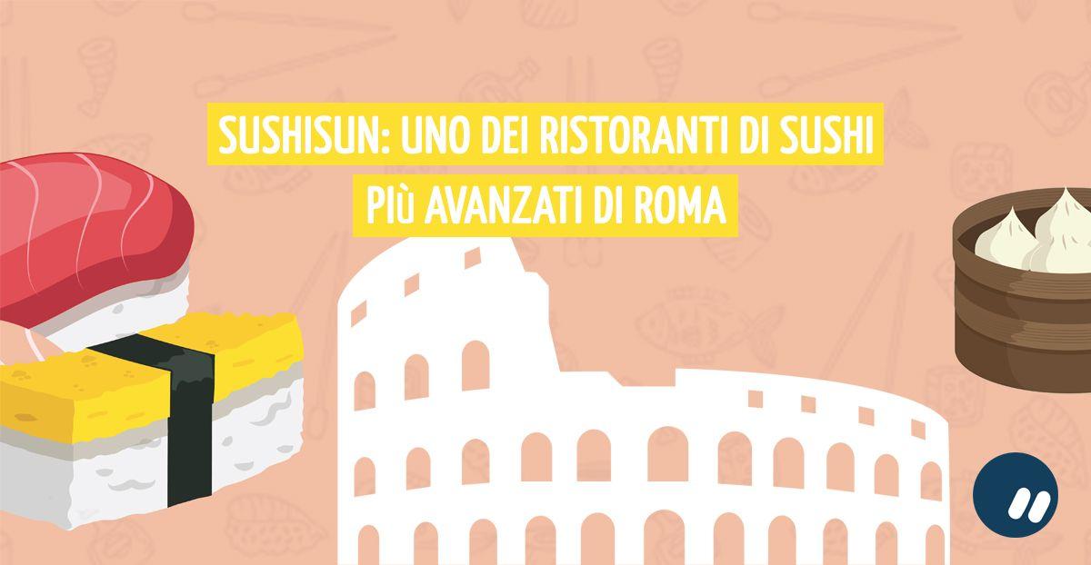 SushiSun è l'euforia di uno dei ristoranti di sushi di Roma più avanzati