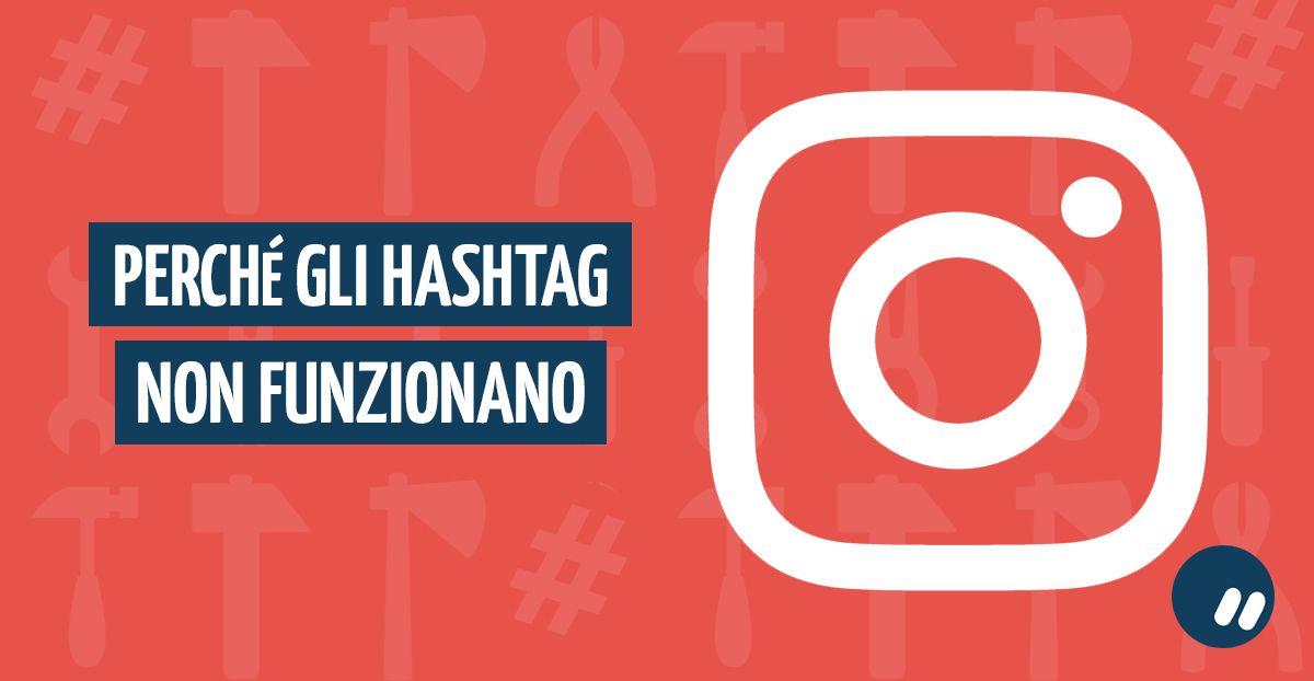 Ecco perché gli hashtag di Instagram non funzionano