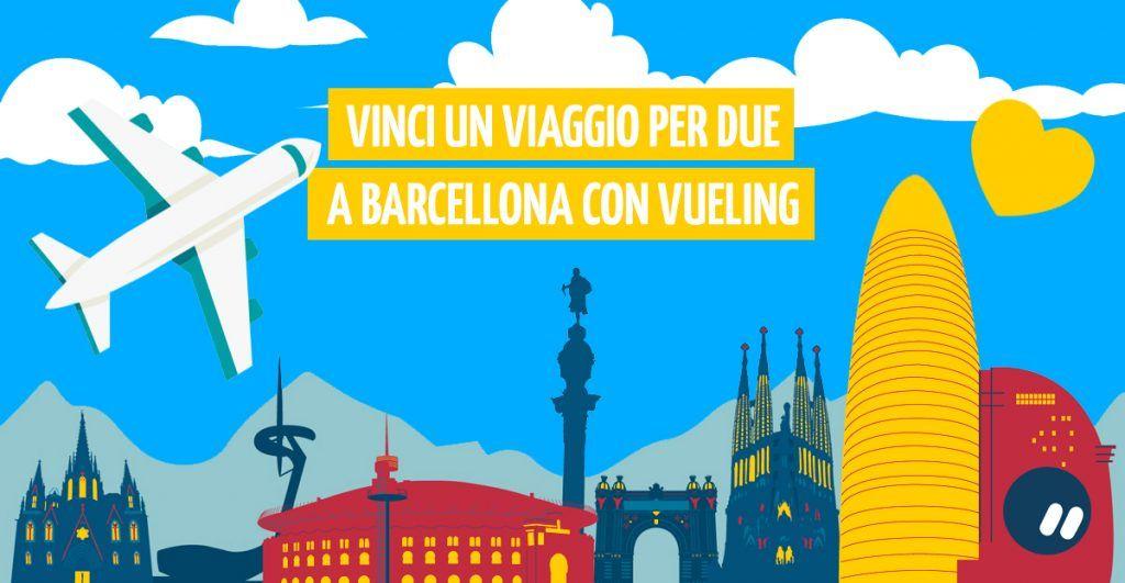 Come vincere un viaggio per due con Vueling e volare a Barcellona!