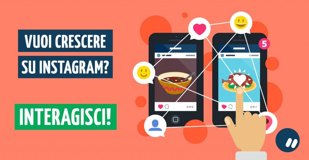 Vuoi crescere su Instagram? Interagisci.