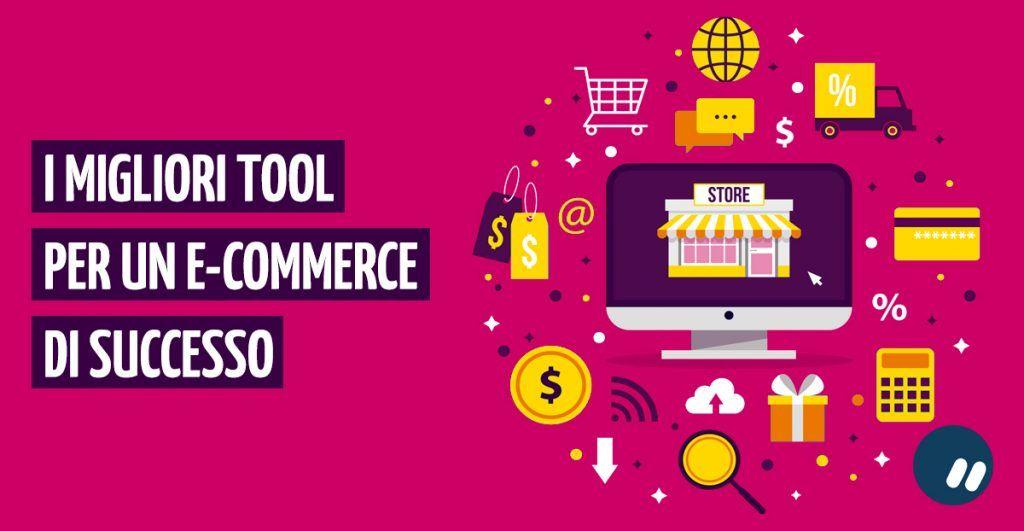 I migliori tool per un e-commerce di successo