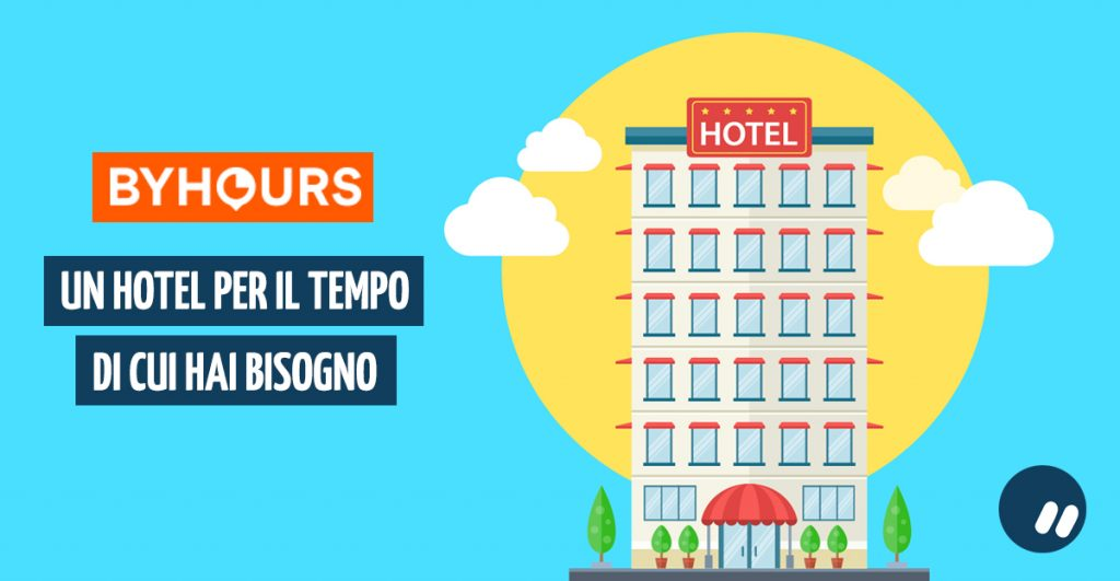 Un hotel giusto per il tempo che ti serve | ByHours è la soluzione giusta