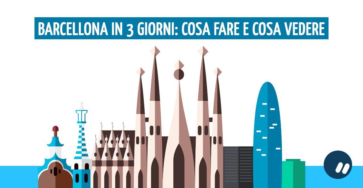 Barcellona in 3 giorni: cosa fare e cosa vedere