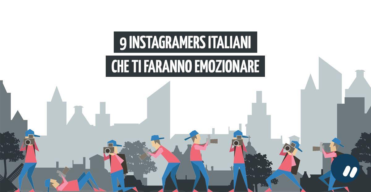 9 instagramers italiani da seguire perché ti faranno emozionare