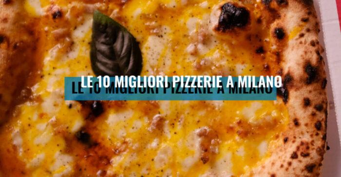 Le 10 migliori pizzerie a Milano
